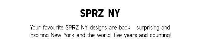 SPRZ NY UT | Your favourite SPRZ NY designs are back — surprising and inspiring New York and the world, five years and counting!