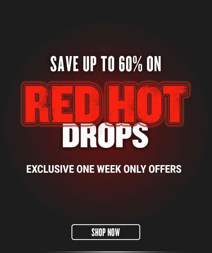 Save up to 60% on Red Hot Drops