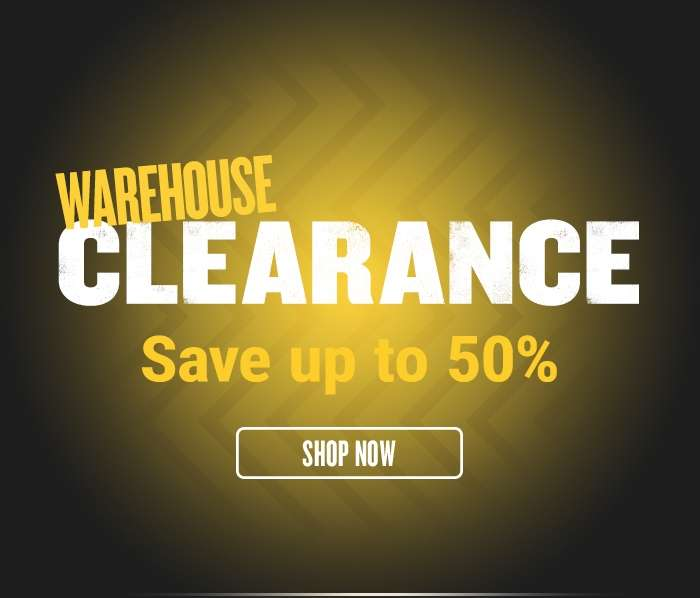 Warehouse Clearance - Save up to 50%