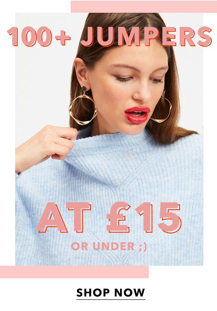 100+ jumpers at £15 or under ;) - Shop now