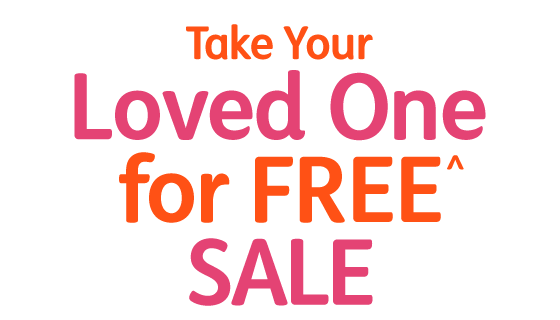 Take Your Loved One for FREE Sale