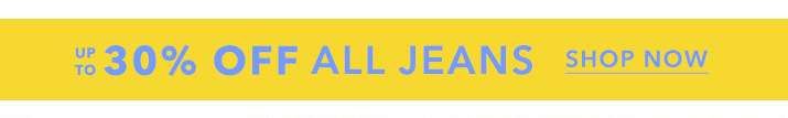 Up to 30% off all jeans - Shop now