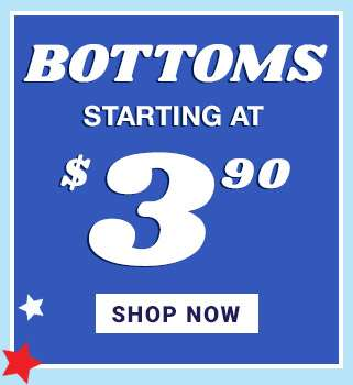 Bottoms starting at $3.90