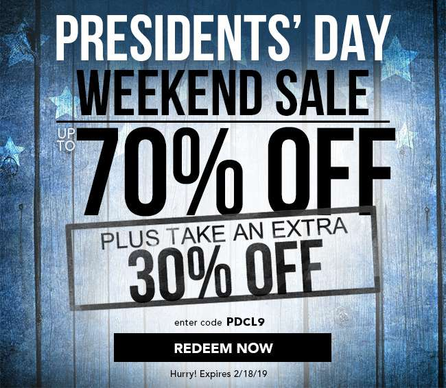 Presidents' Day Weekend Sale. Up to 70% Off plus take an extra 30% Off. Enter code PDCL9. Redeem Now. Hurry! Expires 2/18/19
