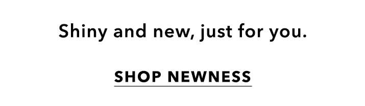 So, what's new? - Shop newness