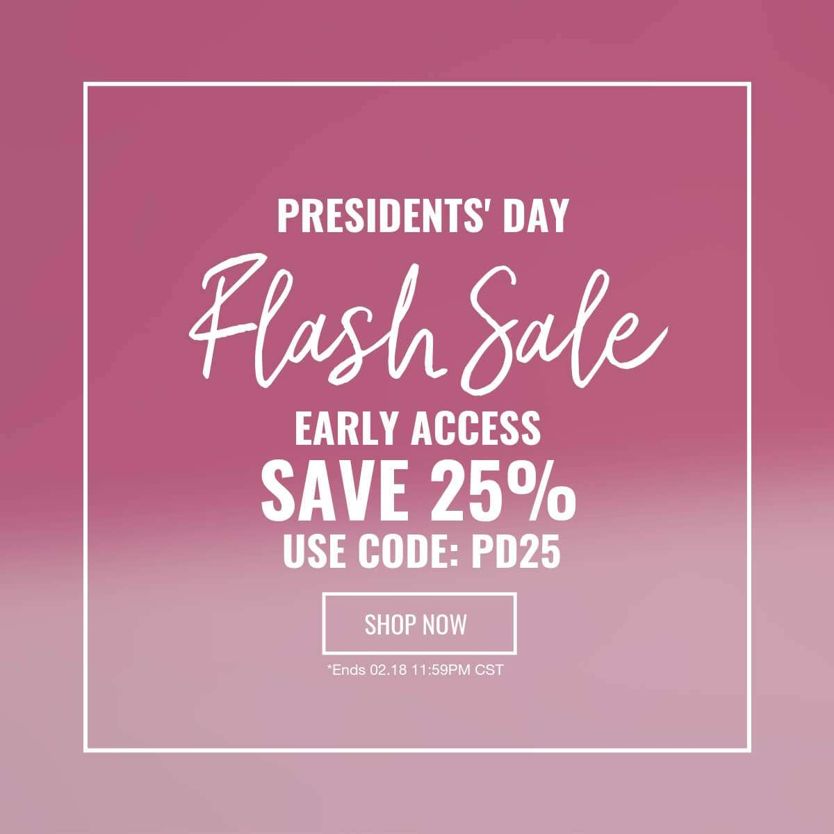 Exclusive 24 Hour Early Access Flash Sale | Save 25%