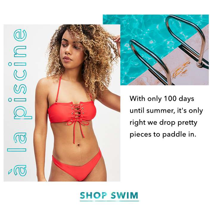 With only 129 days until summer, it's only right we dropped some shiny new pieces to paddle in. - Shop swim