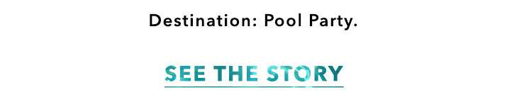 Destination: pool party. - See the story