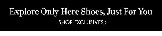 Shop Exclusive Shoes