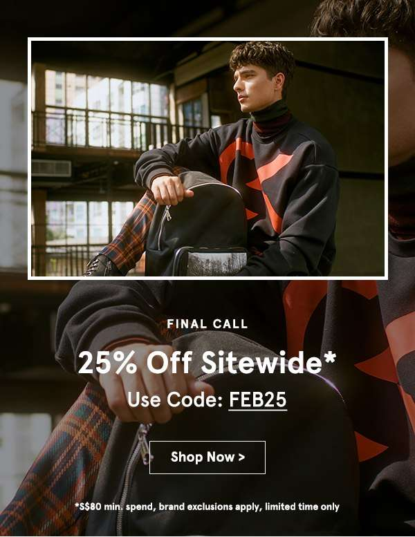 Final Call: 25% OFF Sitewide