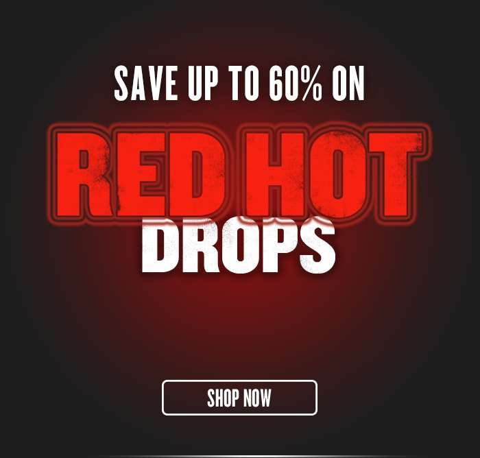 Save up to 60% on Red Hot Drops Final Week