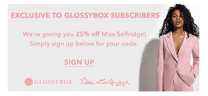 Exclusive to Glossybox subscribers - Sign up