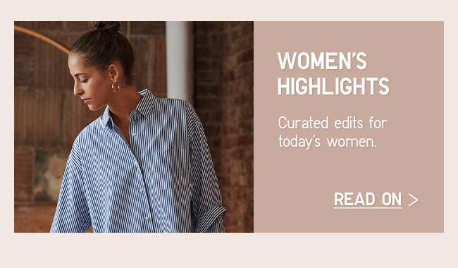 Women's Highlight | Curated edits for today's women