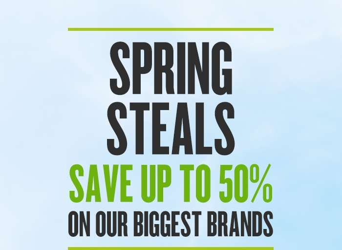 Save up to 50% on our biggest brands