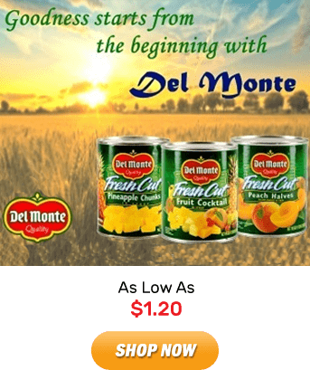 Del Monte: As Low As $1.20. Shop Now!