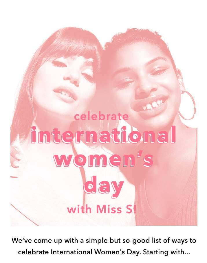 Celebrate international women's day with Miss S!