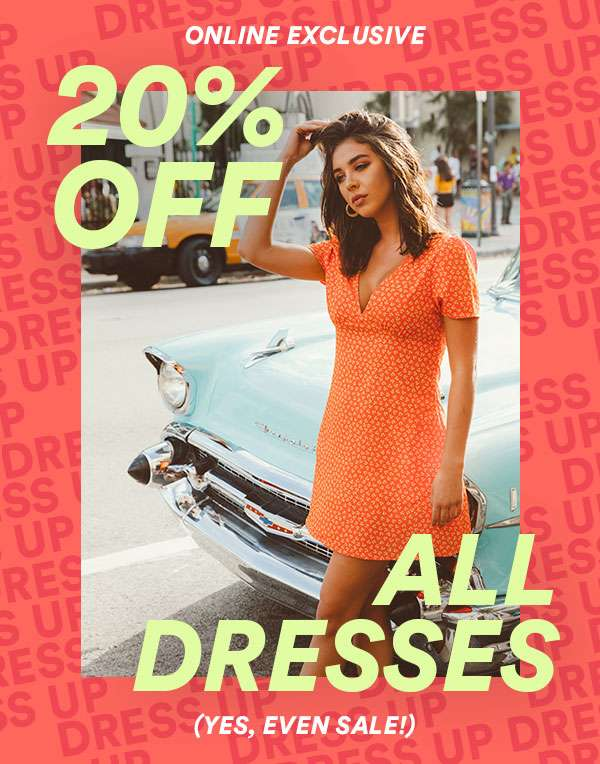 20% Off Dresses | SHOP NOW
