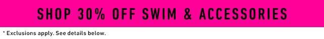 Shop 30% off swim & accessories