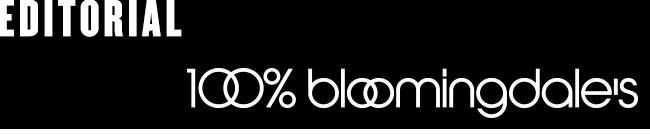EDITORIAL 100% BLOOMINGDALE'S