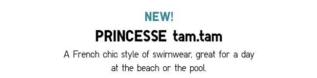 PRINCESSE tam.tam Swimwear | A French chic style of swimwear, great for a day at the beach or the pool.