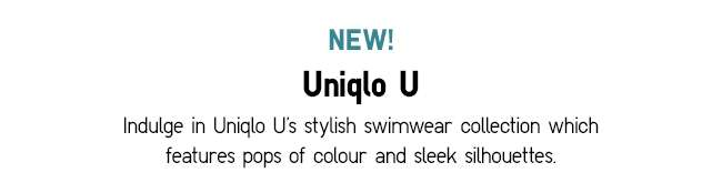 UNIQLO U Swimwear | Stylish with pops of colour and sleek silhouettes.