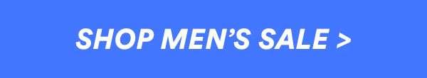 SHOP MEN'S SALE | SHOP NOW