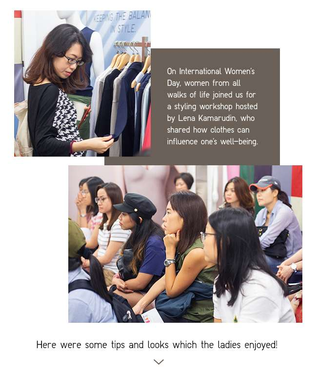 On International Women's Day, UNIQLO celebrated women from all walks of life with a styling workshop, hosted by fashion journalist and stylist Lena Kamarudin.