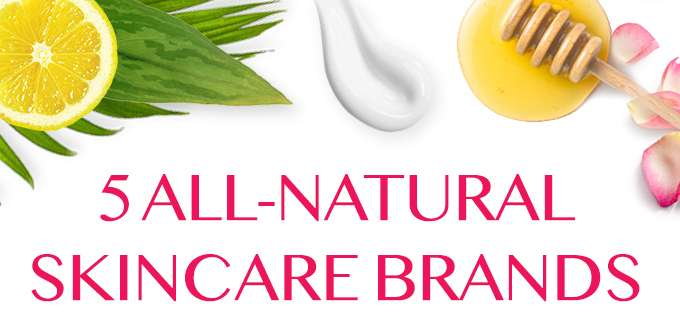 5 ALL-NATURAL SKINCARE BRANDS