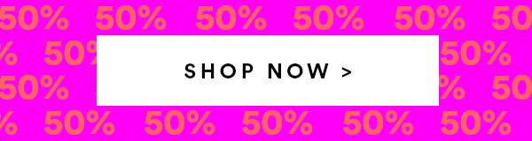 50% OFF SALE | SHOP NOW