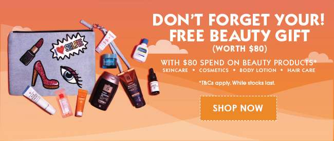 Don't forget your FREE Beauty Gift with $80 spend on beauty products