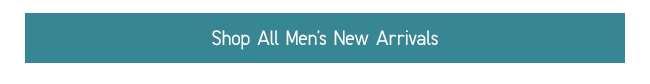 Shop All Men's New Arrivals