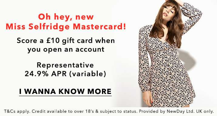 Oh hey, new Miss Selfridge Mastercard! - I wanna know more