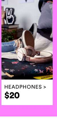 $20 HEADPHONES | SHOP NOW
