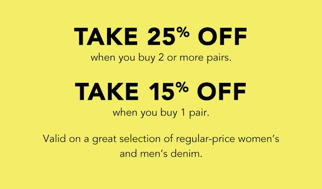 TAKE 25% OFF & 15% OFF