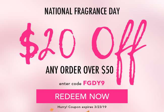 $20 Off any order over $50. Enter code FGDY9. Redeem Now. Coupon Expires 3/23/19