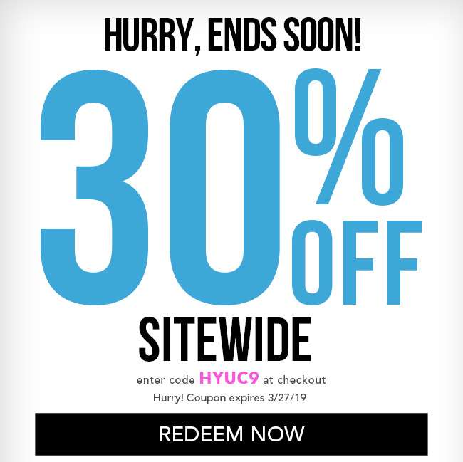 30% Off Sitewide. Enter code HYUC9 at checkout. Coupon expires 3/27/19