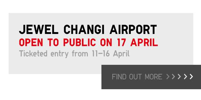Jewel Changi Airport   Open to public 17 April