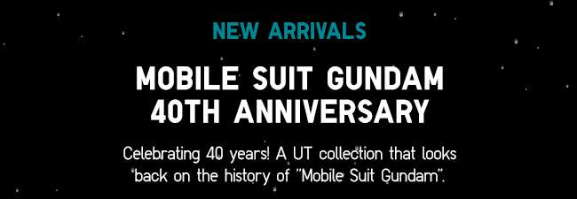 Celebrating 40 years! A UT collection that looks back on the history of Mobile Suit Gundam.