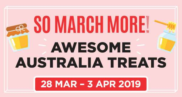 SO MARCH MORE! AWESOME AUSTRALIA TREATS