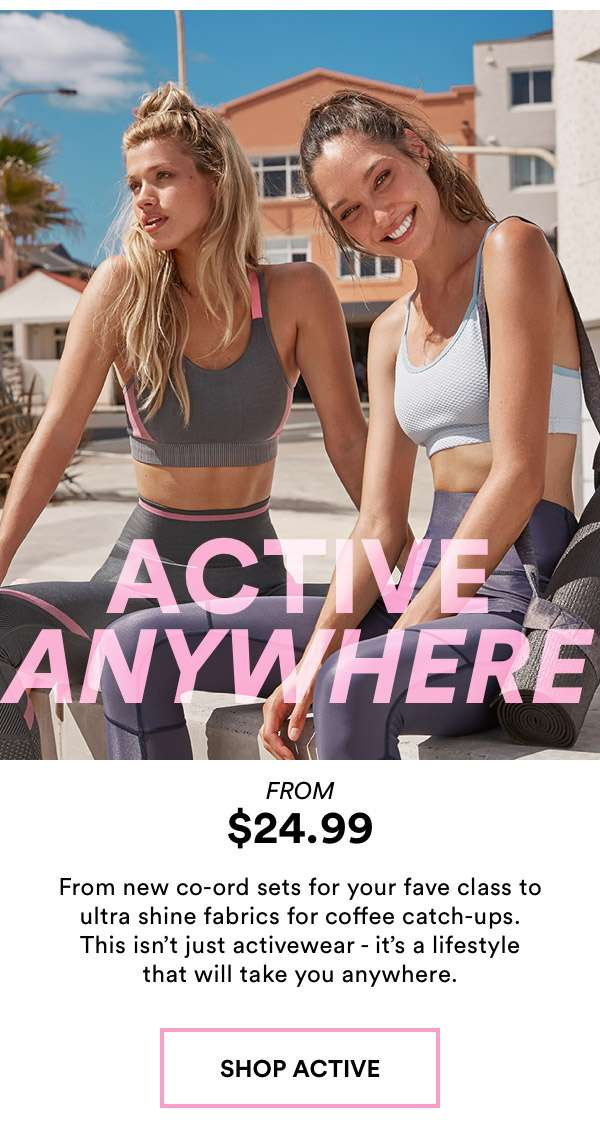 Activewear for anywhere | SHOP NOW