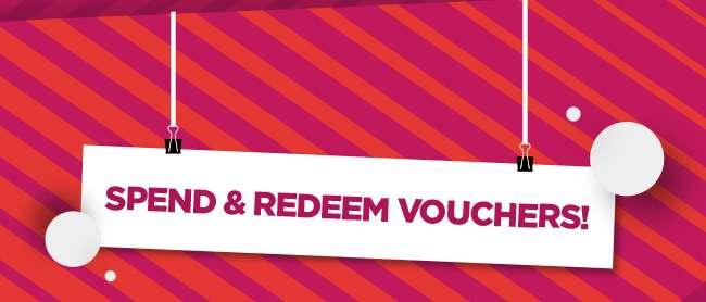 Spend & Redeem Vouchers!