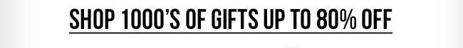 Shop 1000's of gift up to 80% off