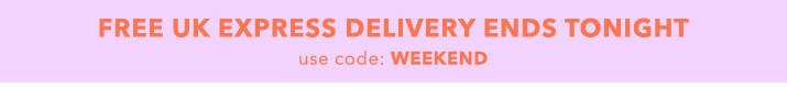 Free UK express delivery ends tonight