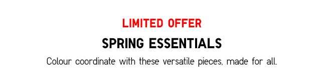 Limited Offer | Spring Essentials