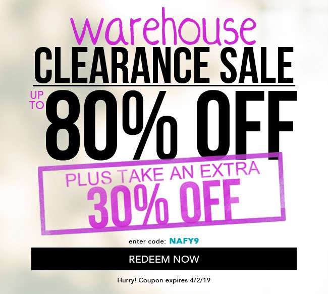 Warehouse Clearance Sale. Up To 80% Off Plus Take An Extra 30% Off. Enter Code: NAFY9. Redeem Now. Coupon expires 4/2/19.