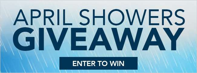 Enter our April Showers Giveaway