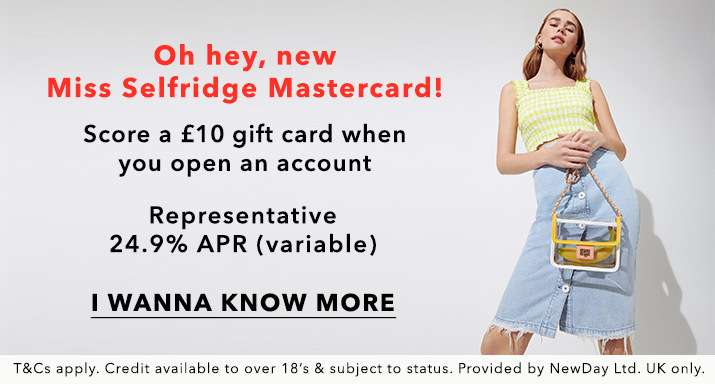 Oh hey, new Miss Selfridge mastercard! Score a £10 gift card when you open an account