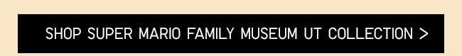 Shop Super Mario Family Museum UT Collection