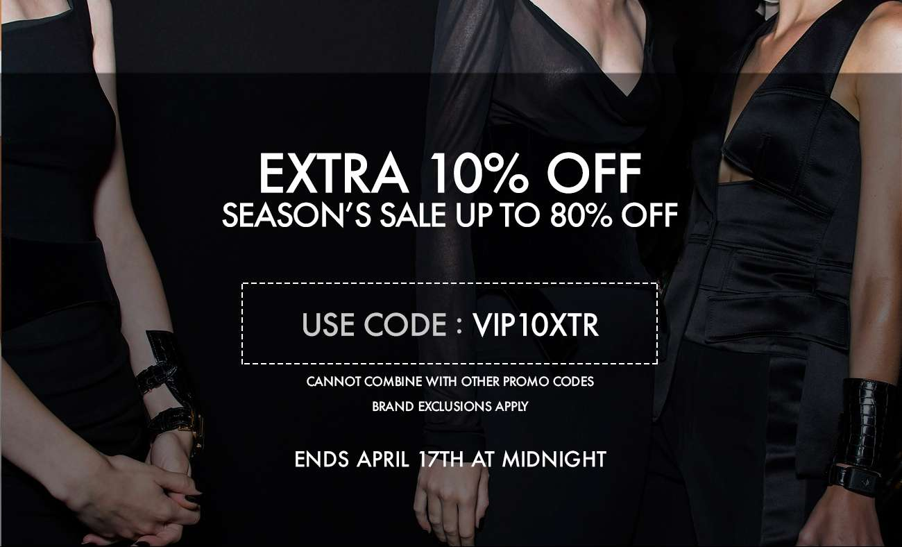 EXTRA 10% OFF  SEASON'S SALE UP TO 80% OFF