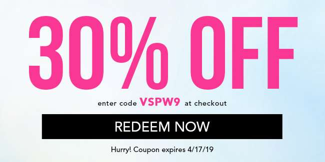 30% Off. Enter code VSPW9 at checkout. Redeem Now. Coupon Expires 4/17/19